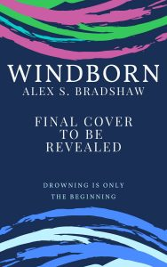 "The ARC cover of Windborn, with stylised Northern Lights at its top and waves at the bottom. The tagline reads: ""Drowning is only the beginning."" Final cover to be revealed"
